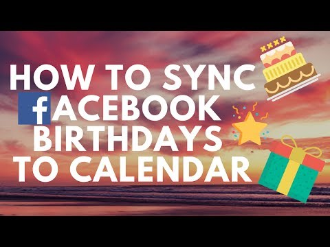 Never Miss A Birthday-How to sync facebook birthdays to google calendar at once