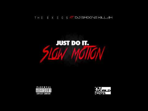 Dj Smoove Killah ft The Execs  - Just Do It (SLOW MOTION) !! #slowmotionchallenge
