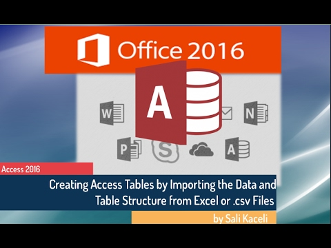 Microsoft Access 2016 Tutorial: Creating Tables by Importing Data from Excel, .csv Files (p. 5)