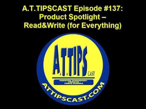 A.T.TIPSCAST Episode #137: Product Spotlight – Read&Write (for Everything)