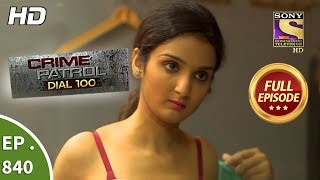 Crime Patrol Dial 100 - Ep 840 - Full Episode - 10th August, 2018
