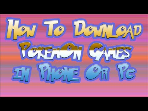 How To Download Pokemon Games On Android And PC!!!