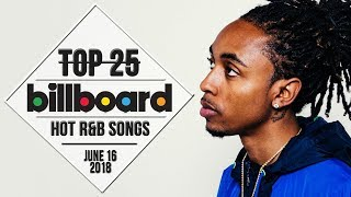 Top 25 • US R&B Songs • June 16, 2018 | Billboard-Charts