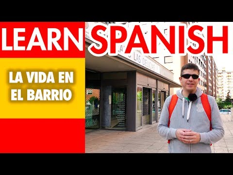Learn Spanish: Neighborhoods. Learn Spanish vocabulary in context.