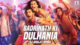Badrinath Ki Dulhania - DJ Abhijit Remix