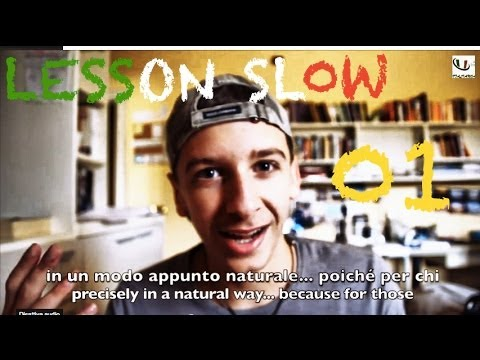 Lesson SLOW 01 - Learn Italian (the natural and interesting way)
