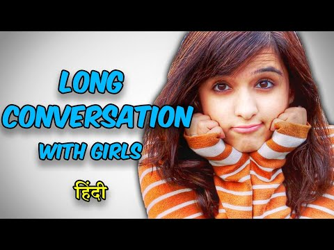 5 TRICKS TO MAKE LONG CONVERSATION WITH GIRL & how to keep talking to a girl in Hindi