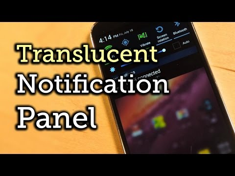 Make Your Notification Panel Translucent - Android - Samsung Galaxy S4 [How-To]