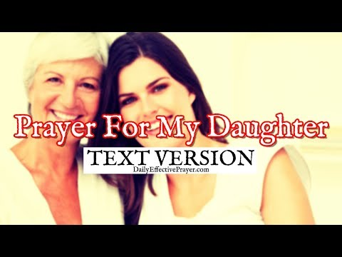 Prayer For My Daughter (Text Version - No Sound)