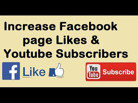 How to increase Facebook page likes and YouTube subscribers