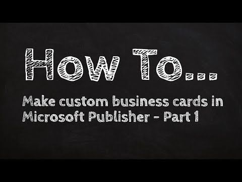 How to make custom business cards in Microsoft Publisher - Part 1