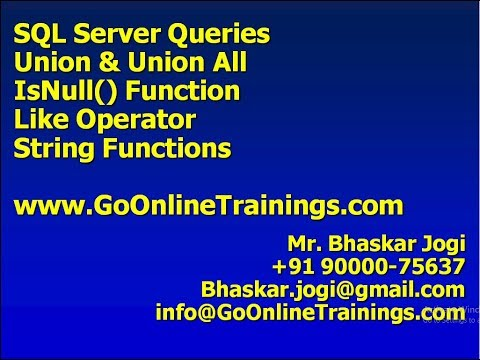 07 SQL Server Queries - Union, Union All, IsNull, Like, String Functions