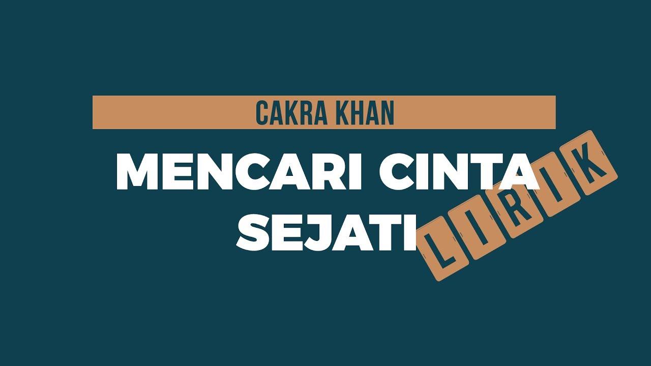 Download Cakra Khan - Mencari Cinta Sejati (Lirik) MP3 Gratis
