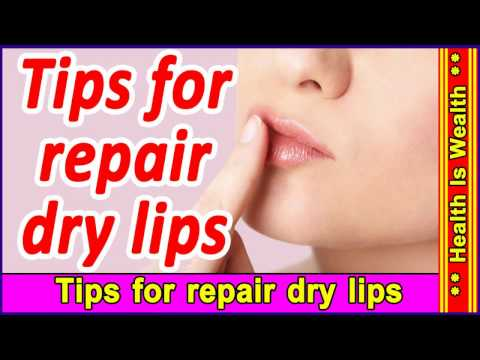 Tips to repair dry lips