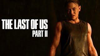 The Last Of Us Part Ii Trailer #2   Paris Games Week 2017