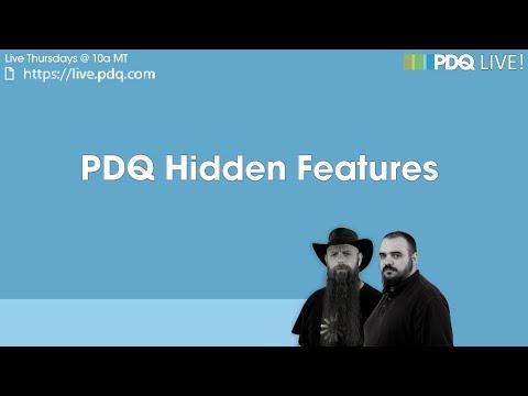 PDQ Live! : PDQ Hidden Features (In Plain Sight)