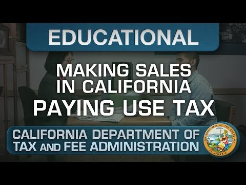 Paying Your Use Tax - Making Sales in California