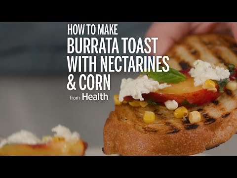 How to Make Burrata with Nectarines and Corn | Health