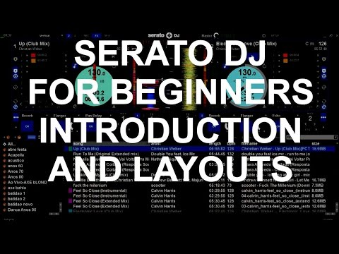 Serato DJ For Beginners - Introduction And Layouts