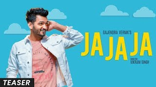 Gajendra Verma | Ja Ja Ja | Vikram Singh | Teaser Video