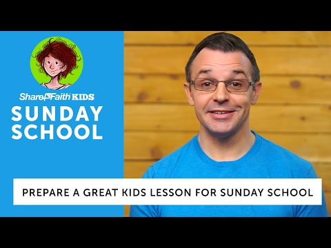 How to Prepare a Great Kids Lesson for Sunday School