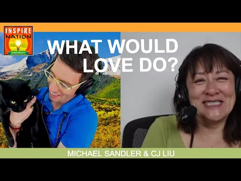 """🌟How to Find Guidance by Asking """"WHAT WOULD LOVE DO?""""   SIR MEOWSERS CAMEO, Michael Sandler & CJ Liu"""