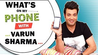 What's On My Phone With Varun Sharma | Phone Secrets Revealed | Exclusive