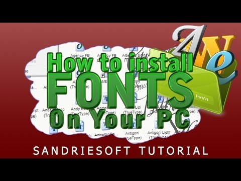 How to install fonts on your PC - Windows XP, 7, 8, 10