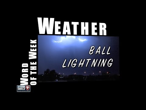 What is Ball Lightning? | Weather Word of the Week