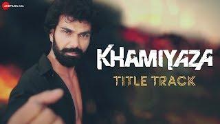 Khamiyaza - Title Track | Shaan | Heramb Tripathi & Pyali Munsi
