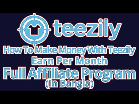 Teezily Affiliate Program Bangla - Selling T shirts Online - How To Make Money With Teezily 2017