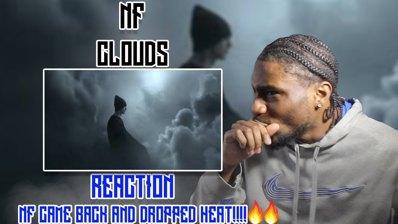 NF CAME BACK DROPPING BARS!!!! | FIRST TIME HEARING NF - CLOUDS | REACTION