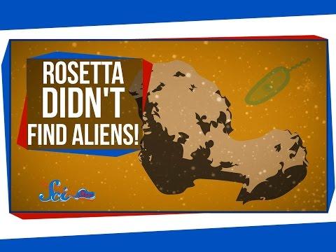 Rosetta Didn't Find Aliens!