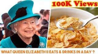 What Queen Elizabeth II Eats & Drinks In A Day ?