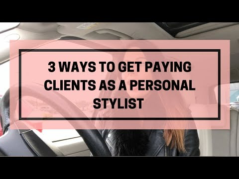 How to Become A Personal Stylist - How To Get Paying Clients