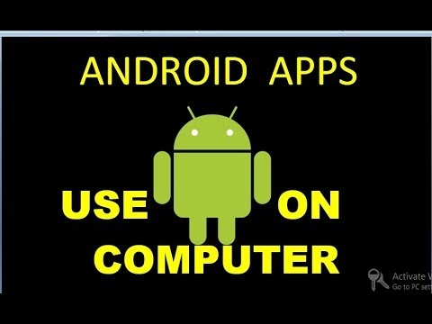 how to use android phone apps and games on computer or laptop