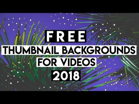 FREE THUMBNAIL BACKGROUNDS FOR VIDEOS (2018)
