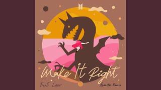 Make It Right (feat. Lauv) (Acoustic Remix)