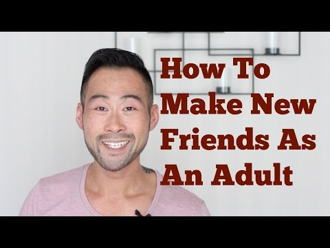 How To Make New High Quality Friends As An Adult