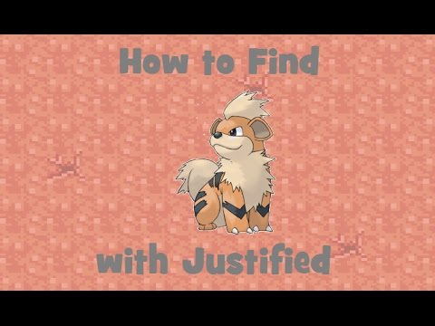 How to Find: Growlithe with Justified