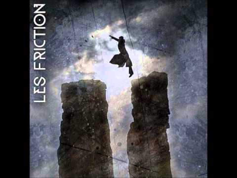 Les Friction - What You Need
