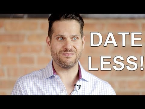 How to attract the RIGHT man (Hint: Go on less dates!)