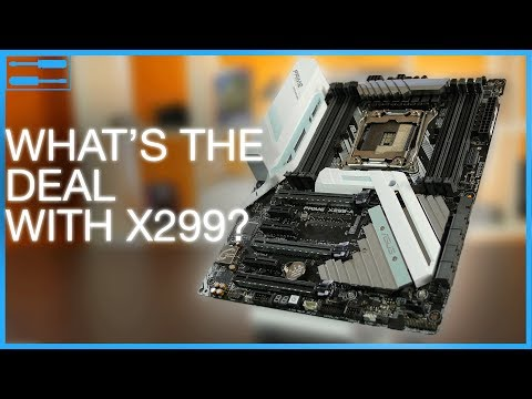 X299 Chipset Explained: How does it compare to X99 + Z270?