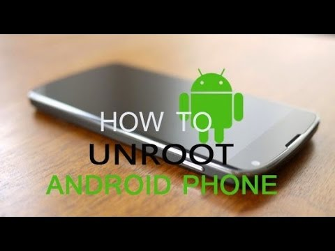 How to Unroot any Android Device in One Click [HD]