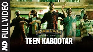 Teen Kabootar Full Video Song | Lucknow Central|Farhan,Gippy |Arjunna Harjaie ft Raftaar Divya Mohit