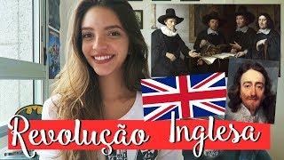 Resumo de História: REVOLUÇÃO INGLESA E REVOLUÇÃO GLORIOSA (Débora Aladim)