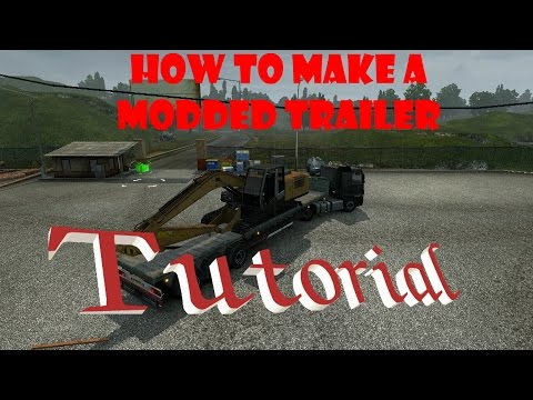 [TUTORIAL] How to make a modded trailer (ETS2) (WORK ONLINE)