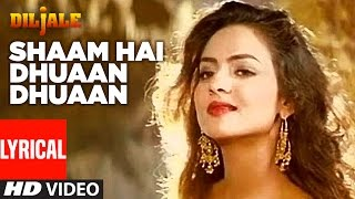 Shaam Hai Dhuaan Dhuaan Lyrical Video | Diljale | Ajay Devgan | Madhoo | Poornima