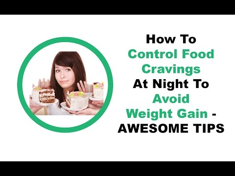 How To Control Food Cravings At Night To Avoid Weight Gain - AWESOME TIPS