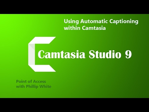 Creating Automatic captions with Camtasia 9.0